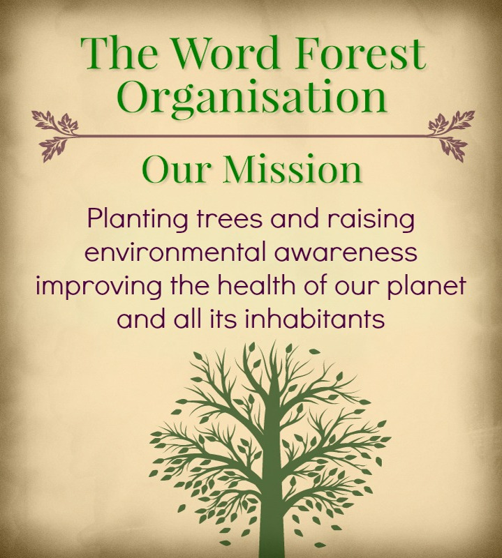 Our mission statement: Planting trees and raising awareness, improving the health of our planet and all its inhabitants
