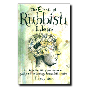 Front cover of The Book of Rubbish Ideas by Tracey West