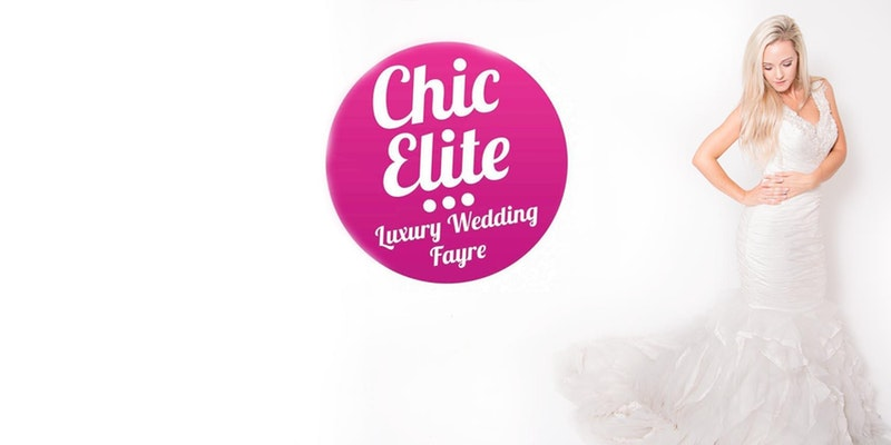 Chic Elite Wedding Fayre poster
