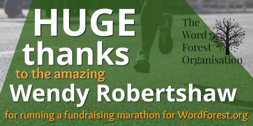 Thanks to fundraiser Wendy Robertshaw, helping The Word Forest Organisation by running a marathon, poster.