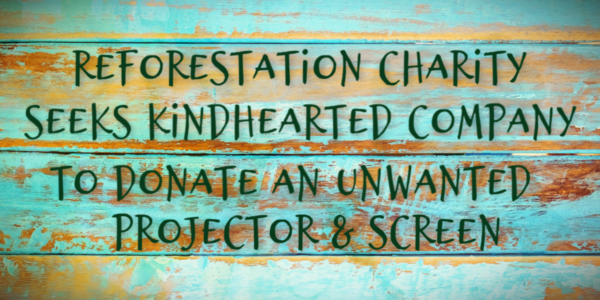 Poster asking for someone to donate a projector and screen