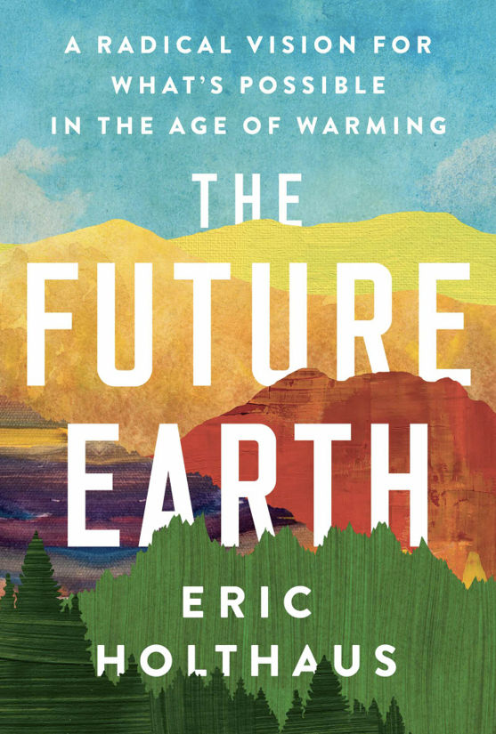 Book Cover for The Future Earth by Eric Holthaus