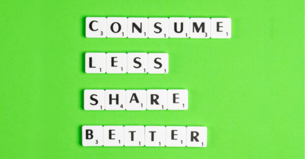 Consume Less Share Better by Edward Howell on Unsplash