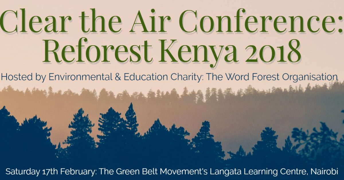 Clear the Air Conference: reforest Kenya 2018