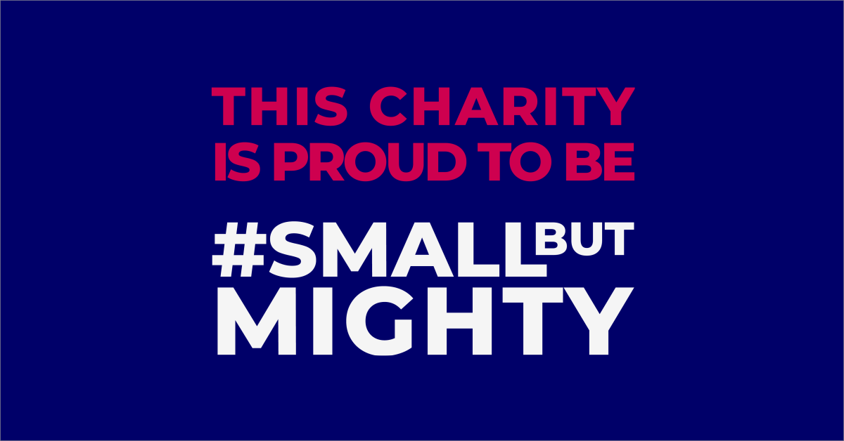 This charity is proud to be small but mighty